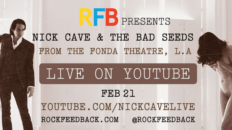 Nick Cave show streaming on YouTube 2/21 9pm PST